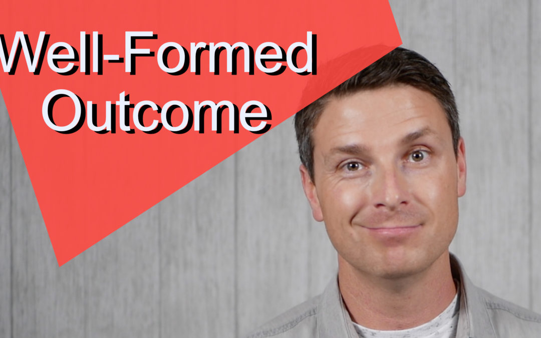 003 – Goal Setting and Well Formed Outcomes