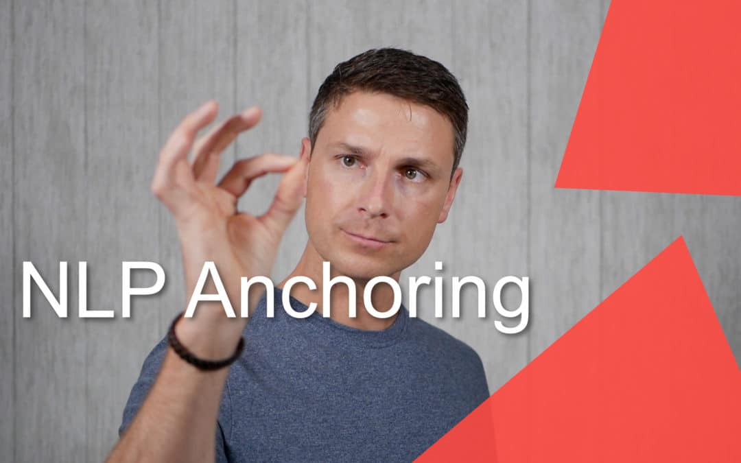 007 – How To Use An NLP Anchor And Why