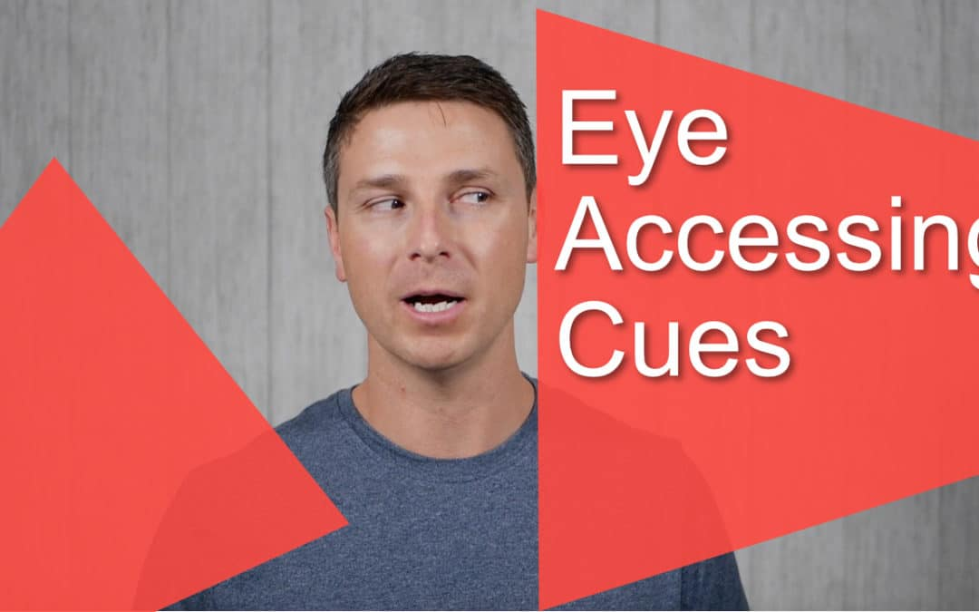 005 – The Eyes Have It – Eye Accessing Cues